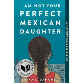 I Am Not Your Perfect Mexican Daughter (Paperback)
