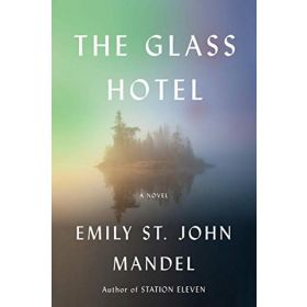 The Glass Hotel: A Novel, Export Edition (Paperback)