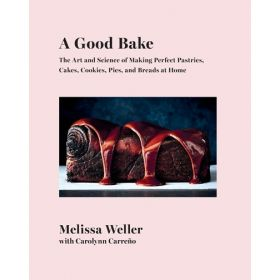 A Good Bake: The Art and Science of Making Perfect Pastries (Hardcover)