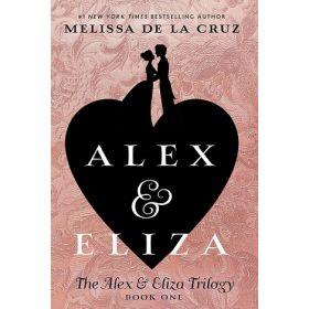Alex & Eliza: The Alex & Eliza Trilogy, Book 1 (Paperback)