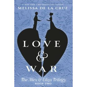 Love & War: The Alex & Eliza Trilogy, Book 2 (Paperback)