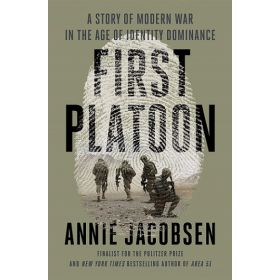 First Platoon: A Story of Modern War in the Age of Identity Dominance (Hardcover)