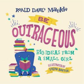 Matilda: Be Outrageous: Big Ideas from a Small Girl (Hardcover)