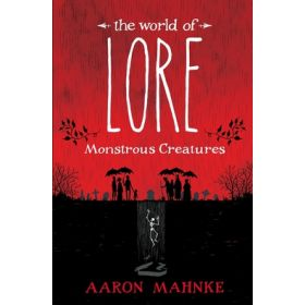 The World of Lore: Monstrous Creatures (Hardcover)