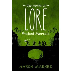 Wicked Mortals: The World of Lore, Book 2 (Hardcover)
