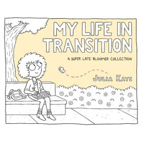 My Life in Transition: A Super Late Bloomer Collection (Paperback)