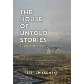 The House of Untold Stories: 50 Unexpected Tales (Hardcover)