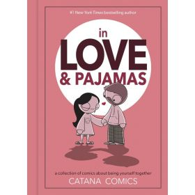 In Love & Pajamas: A Collection of Comics about Being Yourself Together (Hardcover)
