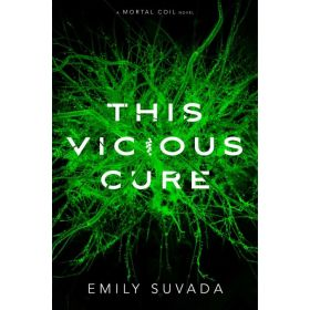 This Vicious Cure: Mortal Coil, Book 3 (Hardcover)