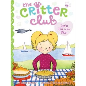 Liz's Pie in the Sky: The Critter Club, Book 23 (Paperback)