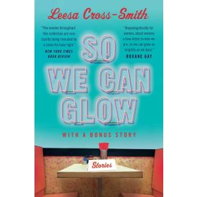 So We Can Glow: Stories (Paperback)