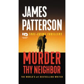 Murder Thy Neighbor: ID True Crime, Book 4 (Paperback)