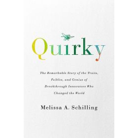 Quirky: The Remarkable Story of the Traits, Foibles, and Genius of Breakthrough Innovators Who Changed the World (Paperback)
