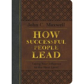 How Successful People Lead: Taking Your Influence to the Next Level (Brown and Gray Leather Luxe)