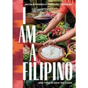 I Am a Filipino: And This Is How We Cook (Hardcover)