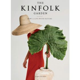 The Kinfolk Garden: How to Live with Nature (Hardcover)