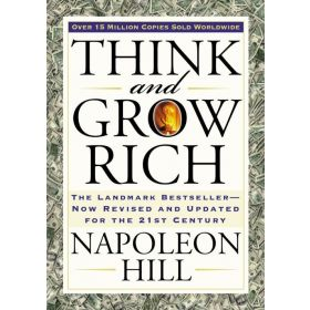 Think and Grow Rich: The Landmark Bestseller—Now Revised and Updated for the 21st Century (Paperback)