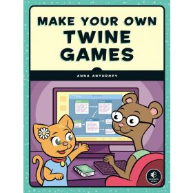Make Your Own Twine Games! (Paperback)
