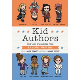 Kid Authors: True Tales of Childhood from Famous Writers, Kid Legends Series (Hardcover)