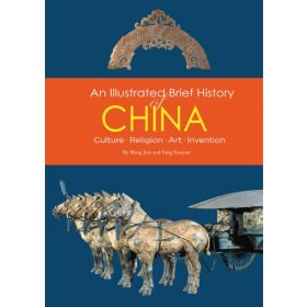 An Illustrated Brief History of China: Culture, Religion, Art, Invention (Paperback)