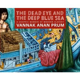 The Dead Eye and the Deep Blue Sea: A Graphic Memoir of Modern Slavery (Hardcover)