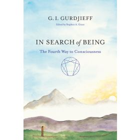 In Search of Being: The Fourth Way to Consciousness (Paperback)