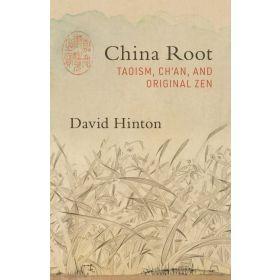 China Root: Taoism, Ch'an, and Original Zen (Paperback)