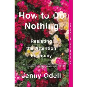 How to Do Nothing: Resisting the Attention Economy (Paperback)