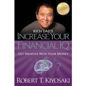 Rich Dad's Increase Your Financial IQ: Get Smarter with Your Money (Paperback)