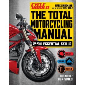 The Total Motorcycling Manual: 291 Skills You Need, Cycle World (Flexibound)