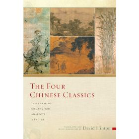 The Four Chinese Classics: Tao Te Ching, Chuang Tzu, Analects, Mencius (Paperback)