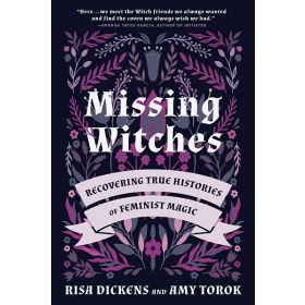 Missing Witches: Recovering True Histories of Feminist Magic (Paperback)