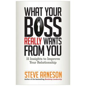 What Your Boss Really Wants from You: 15 Insights to Improve Your Relationship (Paperback)