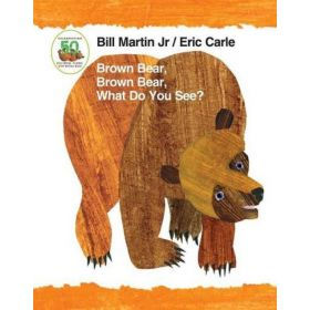 Brown Bear, Brown Bear, What Do You See?, 50th Anniversary Edition Padded Board Book (Board Book)