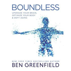 Boundless: Upgrade Your Brain, Optimize Your Body & Defy Aging (Hardcover)
