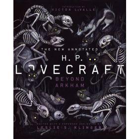 The New Annotated H.P. Lovecraft: Beyond Arkham (Hardcover)