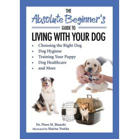 The Absolute Beginner's Guide to Living with Your Dog (Paperback)
