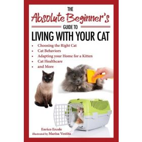The Absolute Beginner's Guide to Living with Your Cat (Paperback)