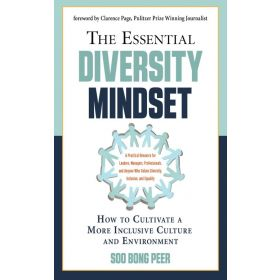 The Essential Diversity Mindset: How to Cultivate a More Inclusive Culture and Environment (Paperback)