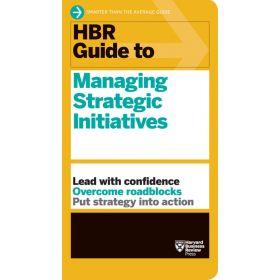 HBR Guide to Managing Strategic Initiatives (Paperback)