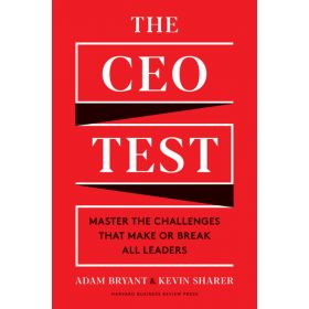 The CEO Test: Master the Challenges That Make or Break All Leaders (Hardcover)