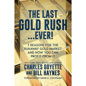 The Last Gold Rush…Ever!: 7 Reasons for the Runaway Gold Market and How You Can Profit from It (Paperback)