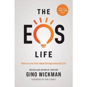 The EOS Life: How to Live Your Ideal Entrepreneurial Life (Hardcover)