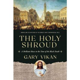 The Holy Shroud: A Brilliant Hoax in the Time of the Black Death (Hardcover)