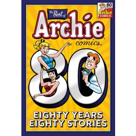 The Best of Archie Comics: 80 Years, 80 Stories (Paperback)