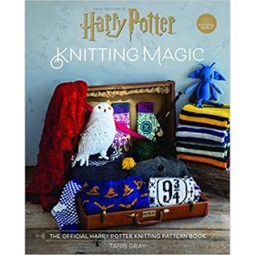 Harry Potter: Knitting Magic, The Official Harry Potter Knitting Pattern Book (Hardcover)