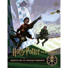 Quidditch and the Triwizard Tournament: Harry Potter, Film Vault, Vol. 7 (Hardcover)
