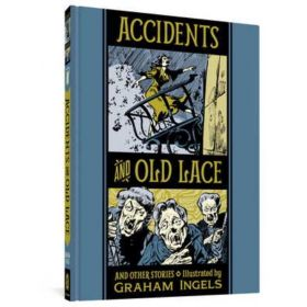 Accidents and Old Lace and Other Stories, The EC Comics Library (Hardcover)