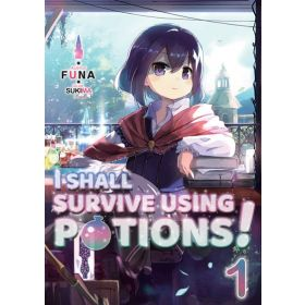 I Shall Survive Using Potions!: Light Novel, Vol. 1 (Paperback)