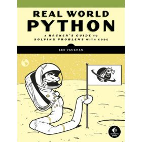 Real-World Python: A Hacker's Guide to Solving Problems with Code (Paperback)